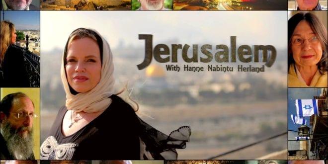 "Norsk Midtøsten dokumentar vises nå på TV I USA – se norsk versjon HER – ""JERUSALEM med Hanne Nabintu Herland"""
