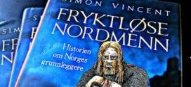"""Kjøp boken """"Fryktløse Nordmenn"""" om 13 lederskikkelser som grunnla Norge – forfatter Simon Vincent, anbefaling Halvor Tjønn"""