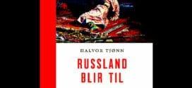 Russland blir til. Fra vikingene til Ivan den Grusomme – Halvor Tjønn, kjøp boken her