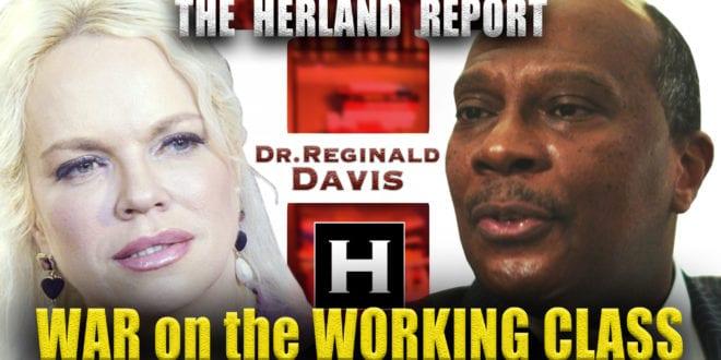TV Interview with Reginald Davis: War on the Working Class: Herland Report