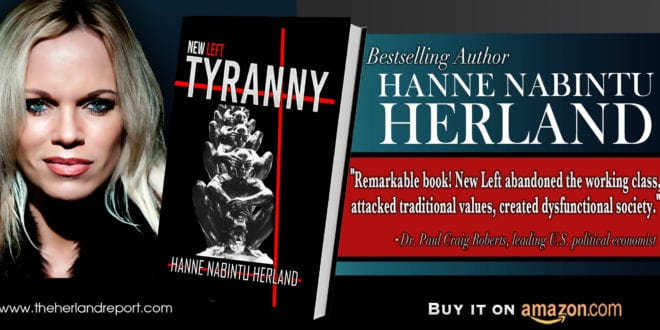 New Left Tyranny, by bestselling author Hanne Nabintu Herland