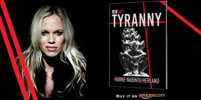 New Left Tyranny:New Left Tyranny: Love is the Remedy for Hatred, Hanne Nabintu Herland