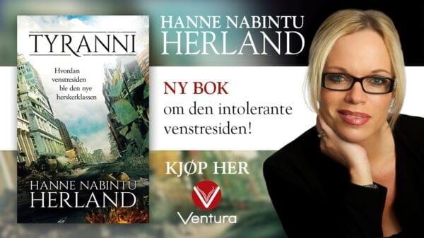 Ny bok fra bestselgende Hanne Nabintu Herland: Tyranni. Hvordan Venstresiden ble den nye, intolerante herskerklassen, Herland Report