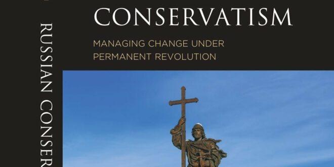 Glenn Diesen new book Russian Conservatism. Managing change under Permanent Revolution.