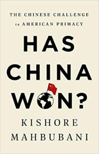 U.S. must approach China with humility:Has China Won? Kishore Mahbubani
