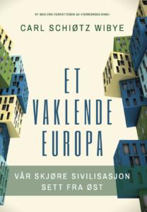 Les Et Vaklende Europa av Carl Schiøtz Wibye