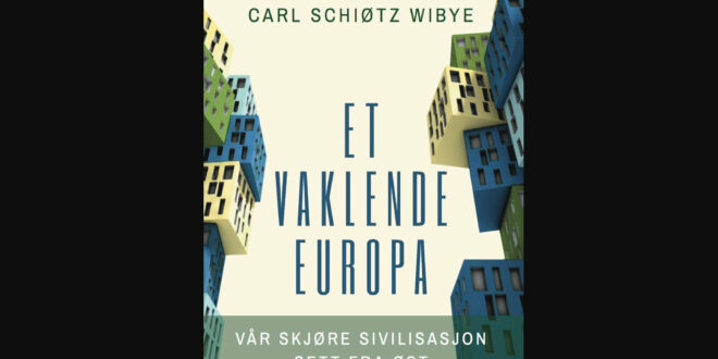 Carl Schiøtz Wibye Et vaklende Europa