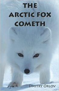 Dmitry Orlov The Artic Fox Cometh